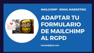 Adaptar al RGPD formularios de Suscripción en Mailchimp