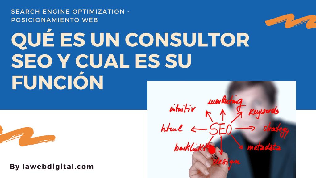 Que es un consultor SEO - Funciones del consultor de Posicionamiento Web
